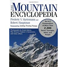 The Mountain Encyclopedia: An A - Z Compendium of Over, Terms, Concepts, Ideas, and People