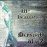 Songtexte von Mephisto Walz - IIIrd Incarnation