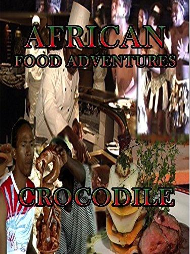 African Food Adventures - Crocodile [OV]