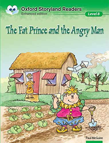 Oxford Storyland Readers Level 8: Oxford Storyland Readers 8. The Fat Prince and the Angry Man por Paul McGuire