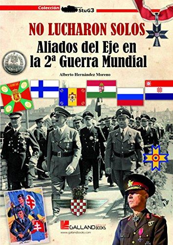 No lucharon solos. Aliados del Eje en la 2ª Guerra Mundial (StuG3) por Alberto Hernández Moreno