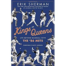 Kings of Queens: Life Beyond Baseball with the '86 Mets by Erik Sherman (2016-03-22)