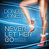 Never Let Her Go (feat. David Banner)