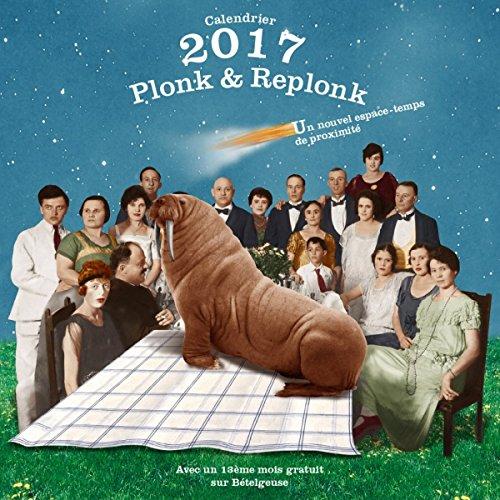 calendrier 2017 Plonk et replonk