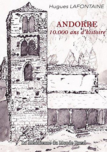 Andorre, 10.000 ANS D'Histoire par Hugues Lafontaine