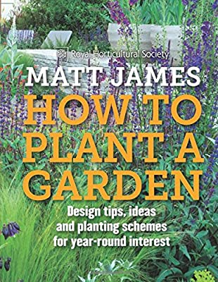 RHS How to Plant a Garden: Design tricks, ideas and planting schemes for year-round interest by Mitchell Beazley