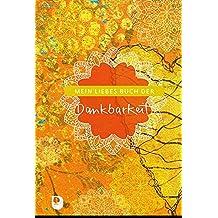Mein liebes Buch der Dankbarkeit (Eschbacher Eintragbuch)