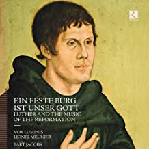 Ein Feste Burg ist Unser Gott - Luther and the Music Of The Reformation