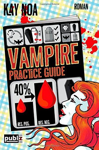 Buchseite und Rezensionen zu 'Vampire Practice Guide: Auf den Werwolf gekommen (Vampire Guides)' von Kay Noa