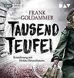 Buchinformationen und Rezensionen zu Tausend Teufel: Ungekürzte Lesung mit Heikko Deutschmann (1 mp3-CD) von Frank Goldammer
