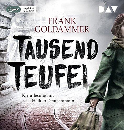 Buchseite und Rezensionen zu 'Tausend Teufel: Ungekürzte Lesung mit Heikko Deutschmann (1 mp3-CD)' von Frank Goldammer
