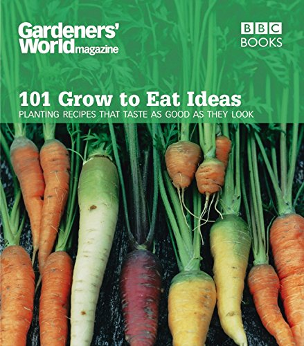 Garten-tasten (Gardeners' World Magazine: 101 Grow to Eat Ideas: Failsafe varieties for the kitchen garden: Planting Recipes That Taste as Good as They Look)