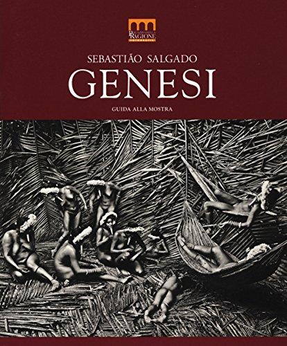 Sebastio Salgado. Genesi. Guida alla mostra (Milano, 27 giugno-2 novembre 2014). Ediz. illustrata