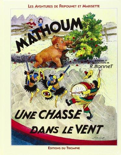 Les Aventures de Fripounet et Marisette : Mathoum suivi de Une chasse dans le vent