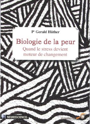 Biologie de la peur : Quand le stress devient moteur de changement