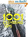 1001 Climbing Tips: The Essential Cli...