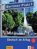 Berliner Platz 1 NEU: Deutsch im Alltag. Lehr- und Arbeitsbuch mit 2 Audio-CDs zum Arbeitsbuchteil und