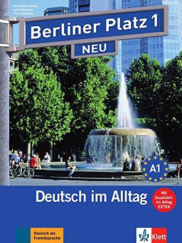 Berliner Platz 1 NEU - Lehr- und Arbeitsbuch 1 mit 2 Audio-CDs und : Deutsch im Alltag