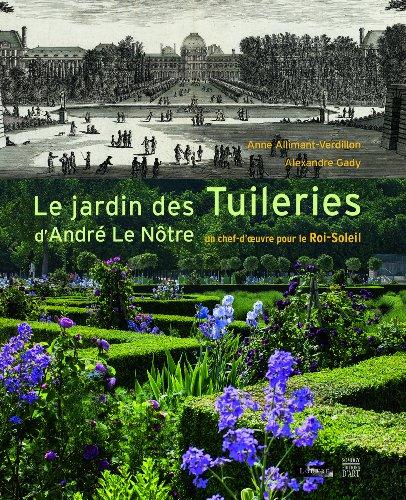 Le jardin des Tuileries d'André Le ...