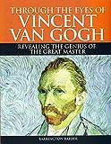 Through the Eyes of Vincent Van Gough