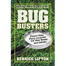 Bug Busters: Poison-Free Pest Controls for Your House and Garden