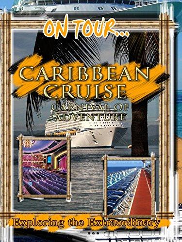 On Tour... Caribbean Cruise - Carnival of Adventure [OV] (Hotel Burlington)