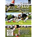 Speed   Schnelligkeitstraining im Fußball - Schneller laufen, schneller reagieren, erfolgreicher Fußball spielen