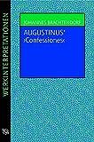 "Augustinus ""Confessiones"" - Johannes Brachtendorf"