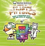 US Basher Science: Extreme Physics