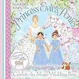 Princess Evie's Ponies: Confetti the Magic Wedding Pony