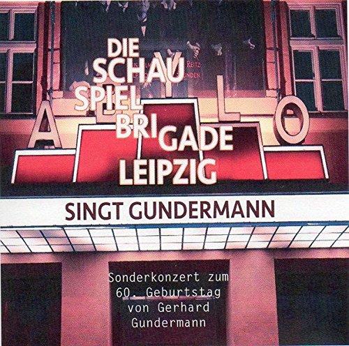 (Die Schauspielbrigade singt Gundermann: Sonderkonzert zum 60. Geburtstag von Gerhard Gundermann)