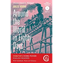 Around the World in 80 Days: Abridged and Retold, with Notes and Free Audiobook (Webster's Word Power English Readers: Chosen Classics)