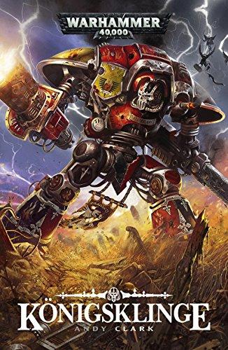 Konigsklinge (Warhammer 40,000) (German Edition) eBook: Andy Clark ...