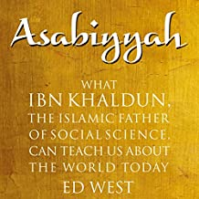 Asabiyyah: What Ibn Khaldun, the Islamic Father of Social Science, Can Teach Us About the World Today