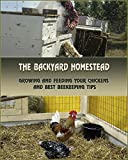 The Backyard Homestead: Growing and Feeding Your Chickens  and Best Beekeeping Tips: (Backyard Chickens, Natural Beekeeping, Beekeeping Equipment) (Beekeeping, Raising Chickens)