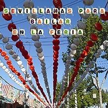 Un Cielo de Farolillos - Me gustas mujer - La Feria - Ponte el traje blanco