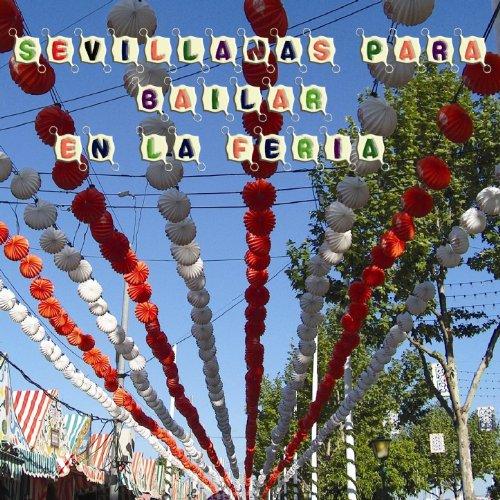 Sevillanas para bailar en la Feria