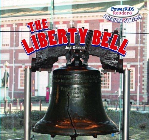 The Liberty Bell (Powerkids Readers: American Symbols) by Joe Gaspar (2013-07-15)