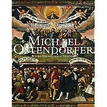 Michael Ostendorfer und die Reformation in Regensburg: Regensburger Studien zur Kunstgeschichte