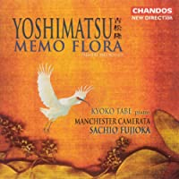 """Yoshimatsu: Piano Concerto, """"Memo Flora"""" / And Birds Are Still ... / While An Angel Falls Into A Doze"""