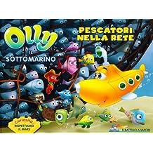 Pescatori nella rete. Olly il sottomarino. Ediz. illustrata: 4
