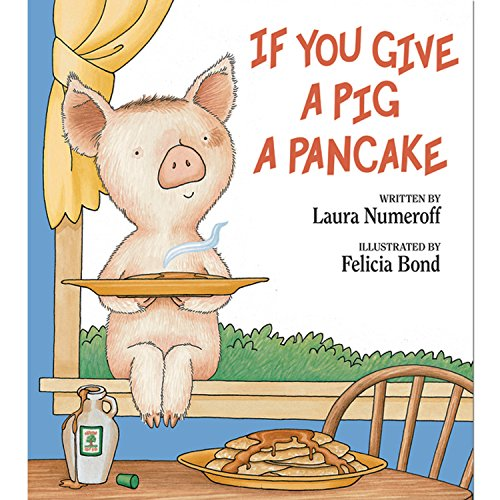 If You Give a Pig a Pancake por Laura Joffe Numeroff
