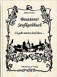 Bautzener Senfkochbuch: Ich gebe meinen Senf dazu ( 27. November 2009 )