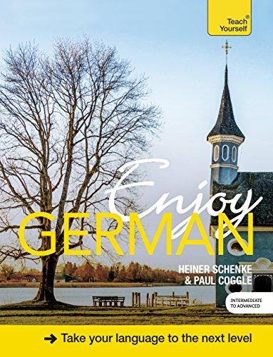 Enjoy German Intermediate to Upper Intermediate Course: Enhanced Edition (Teach Yourself) (English Edition)
