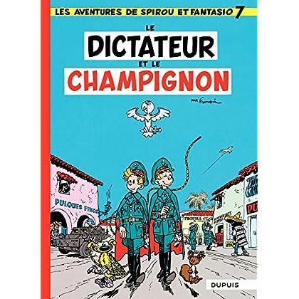 Spirou et Fantasio - Tome 7 - DICTATEUR ET CHAMPIGNON