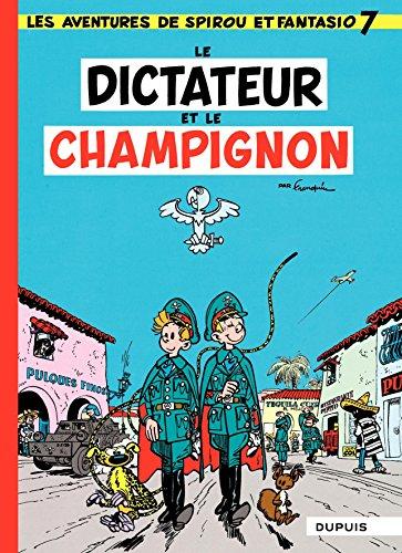 Spirou et Fantasio - Tome 7 - DICTATEUR ET CHAMPIGNON par Franquin