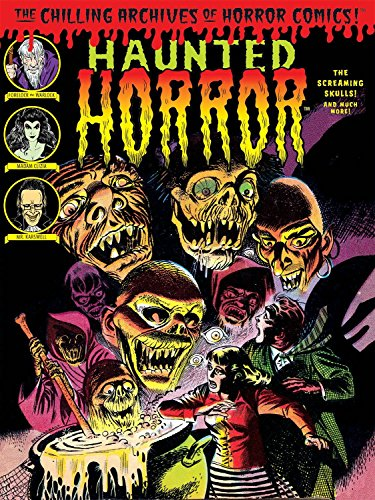 Haunted Horror: The Screaming Skulls! and Much More (Chilling Archives of Horror Comics, Band 21) (Mystery Halloween Skulls)