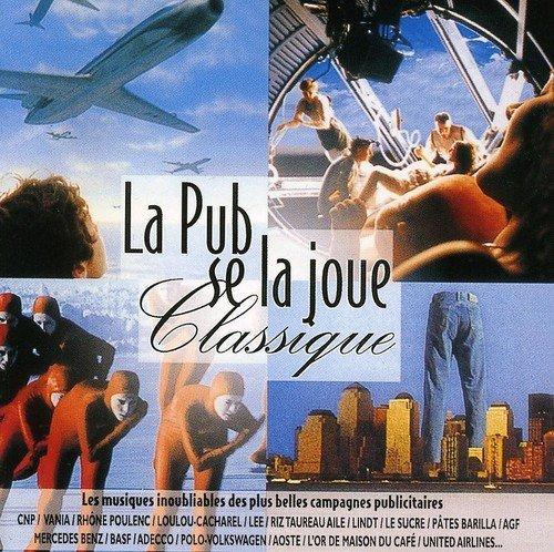 La Pub Se La Joue Classique by La Pub Se La Joue Classique (2013-05-03)