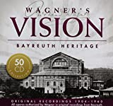 Wagner's Vision - Bayreuth Heritage -