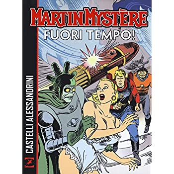 Martin Mystère. Fuori Tempo!